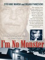 I'm no monster [electronic resource] : the horrifying true story of Josef Fritzl
