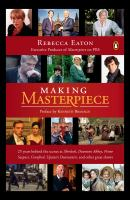Making Masterpiece : 25 years behind the scenes at Masterpiece and Mystery! on PBS