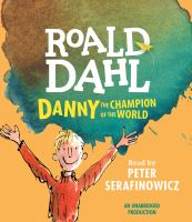 Danny the champion of the world [electronic resource]
