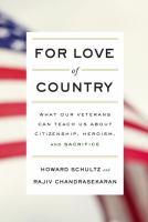 For Love of Country: What Our Veterans Can Teach Us About Citizenship, Heroism, and Sacrifice by Howard Schultz and Rajiv Chandrasekaran