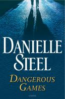 Dangerous games : a novel /