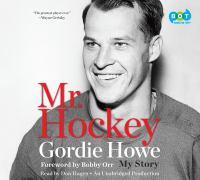 Mr. Hockey : my story