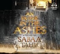 An Ember in the Ashes: [a Novel]