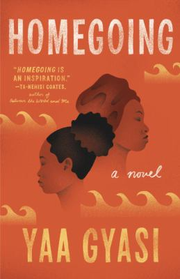 Cover Image for Homegoing: a novel by Yaa Gyasi