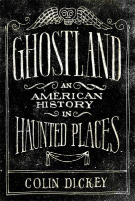 Ghostland: An American History in Haunted Places book jacket