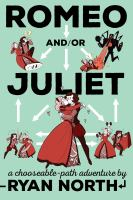 Rome and/or Juliet: a choosable-path adventure by Ryan North