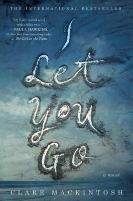Cover Image for I Let You Go by Clare Mackintosh