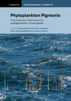 Phytoplankton pigments [electronic resource] : characterization, chemotaxonomy, and applications in oceanography