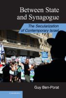 Between state and synagogue : the secularization of Contemporary Israel