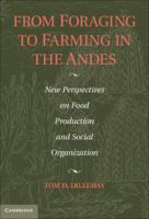 From foraging to farming in the Andes [electronic resource] : new perspectives on food production and social organization