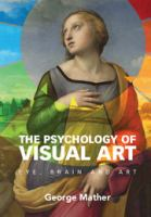 The psychology of visual art : eye, brain and art