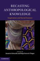 Recasting anthropological knowledge [electronic resource] : inspiration and social science