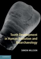 Tooth development in human evolution and bioarchaeology [electronic resource]
