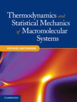 Thermodynamics and statistical mechanics of macromolecular systems [electronic resource]