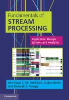 Fundamentals of stream processing [electronic resource] : application design, systems, and analytics