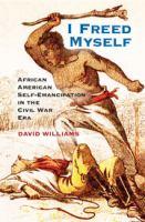 I freed myself : African American self-emancipation in the Civil War era
