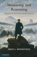 Measuring and reasoning [electronic resource] : numerical inference in the sciences