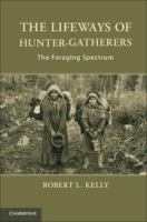 The lifeways of hunter-gatherers [electronic resource] : the foraging spectrum