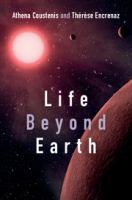 Life beyond Earth : the search for habitable worlds in the Universe