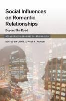 Social influences on romantic relationships : beyond the dyad