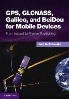 GPS, GLONASS, Galileo and BeiDou for mobile devices [electronic resource]
