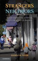 Strangers and neighbors [electronic resource] : multiculturalism, conflict, and community in America