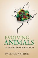 Evolving animals [electronic resource] : the story of our kingdom