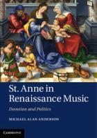 St. Anne in Renaissance music : devotion and politics