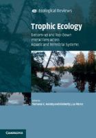 Trophic ecology : bottom-up and top-down interactions across aquatic and terrestrial systems