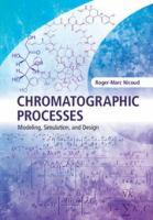 Chromatographic processes : modeling, simulation, and design