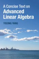 A concise text on advanced linear algebra [electronic resource]