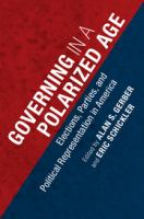 Governing in a polarized age : elections, parties and political representation in America /