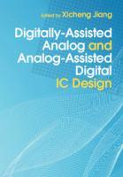 Digitally-assisted analog and analog-assisted digital IC design