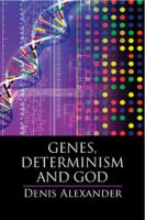 Genes, determinism, and God /