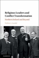 Religious leaders and conflict transformation : Northern Ireland and beyond cover image
