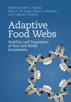 Adaptive food webs : stability and transitions of real and model ecosystems /