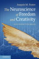 The neuroscience of freedom and creativity [electronic resource] : our predictive brain