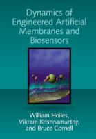 Dynamics of engineered artificial membranes and biosensors /