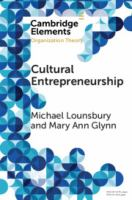 Cultural entrepreneurship : a new agenda for the study of entrepreneurial processes and possibilities /