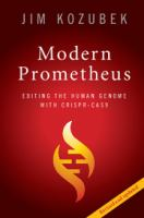 Modern Prometheus : editing the human genome with crispr-cas9 /