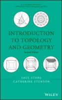 Introduction to topology and geometry [electronic resource] / Saul Stahl, Department of Mathematics, The University of Kansas, Lawrence, KS, Catherine Stenson, Department of Mathematics,             Juniata College, Huntington, PA.