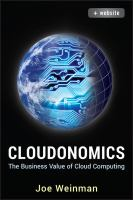 Cloudonomics [electronic resource] : the business value of cloud computing