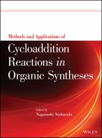 Methods and applications of cycloaddition reactions in organic syntheses [electronic resource]
