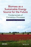 Biomass as a sustainable energy source for the future [electronic resource] : fundamentals of conversion processes