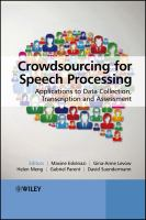 Crowdsourcing for speech processing [electronic resource] : applications to data collection, transcription, and assessment
