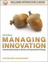 Managing innovation : integrating technological, market and organizational change