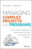 Managing complex projects and programs [electronic resource] : how to improve leadership of complex initiatives using a third-generation approach