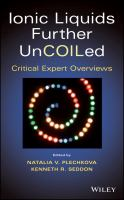Ionic liquids further uncoiled [electronic resource] : critical expert overviews