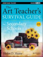 The art teacher's survival guide for secondary schools : grades 7-12