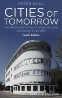 Cities of tomorrow : an intellectual history of urban planning and design since 1880